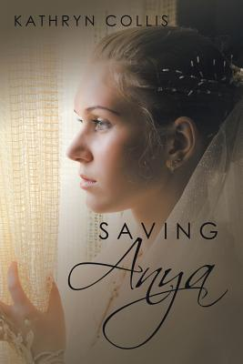 Saving Anya - Collis, Kathryn