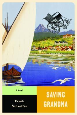 Saving Grandma - Schaeffer, Frank