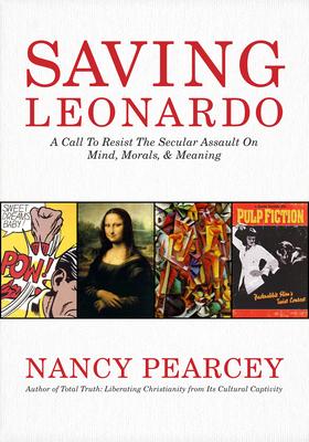 Saving Leonardo - Pearcey, Nancy