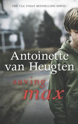 Saving Max - van Heugten, Antoinette