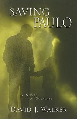 Saving Paulo - Walker, David J