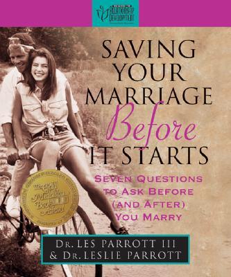 Saving Your Marriage Before It Starts - Parrott, Les, Dr., and Parrott, Dr Leslie