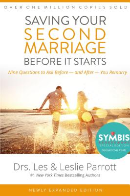 Saving Your Second Marriage Before It Starts: Nine Questions to Ask Before -- And After -- You Remarry - Parrott, Les And Leslie, Dr.