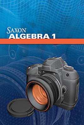 Saxon Algebra 1: Student Edition 2009 - Saxpub, and Saxon Publishers (Prepared for publication by)