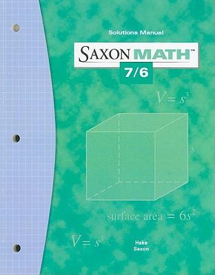 Saxon Math 7/6 Solutions Manual - Hake, Stephen, and Saxon, John