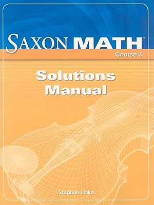saxon math course 3 solutions manual book by stephen hake rh alibris com saxon math course 2 solutions manual online saxon math course 2 solutions manual online
