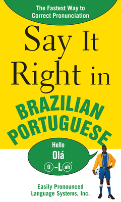 Say It Right in Brazilian Portuguese: The Fastest Way to Correct Pronunciation - Epls