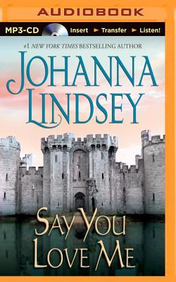 Say You Love Me - Lindsey, Johanna, and Page, Michael (Read by)