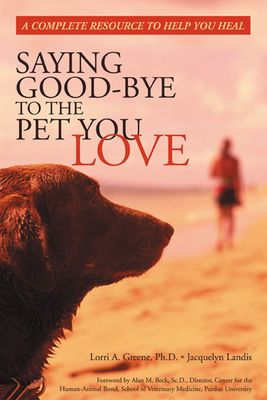 Saying Good-Bye to the Pet You Love - Greene, Lori