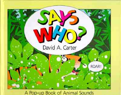Says Who?: A Pop Up Book of Animals Sounds -