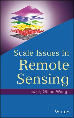 Scale Issues in Remote Sensing - Weng, Qihao