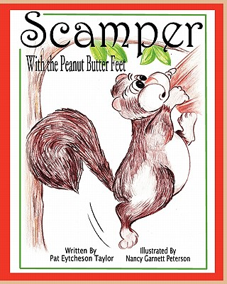 Scamper with the Peanut Butter Feet - Taylor, Patricia Eytcheson