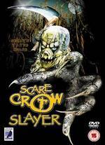 Scarecrow Slayer - David Michael Latt