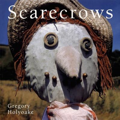 Scarecrows - Holyoake, Gregory