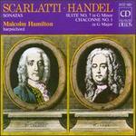 Scarlatti: Sonatas; Handel: Suite No. 7; Chaconne No. 1