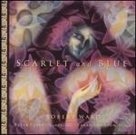 Scarlet and Blue: Music by Robert Ward