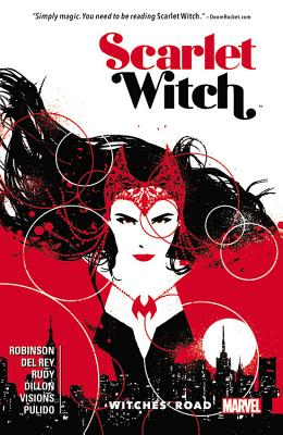 Scarlet Witch, Volume 1: Witches' Road - Robinson, James, Professor (Text by)