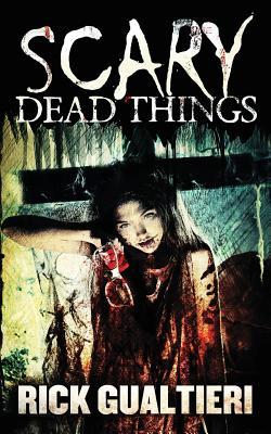 Scary Dead Things - Gualtieri, Rick