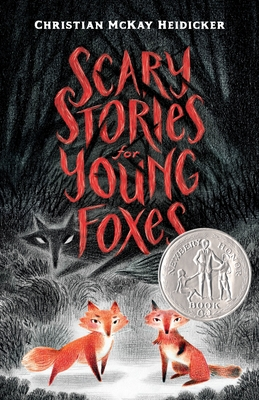 Scary Stories for Young Foxes - Heidicker, Christian McKay