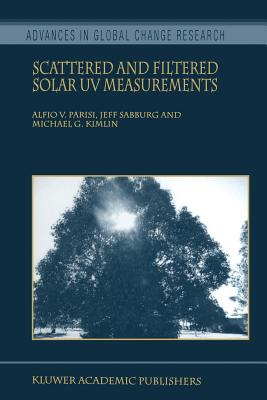 Scattered and Filtered Solar UV Measurements - Parisi, Alfio V., and Sabburg, Jeff, and Kimlin, Michael G.