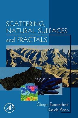Scattering, Natural Surfaces and Fractals - Franceschetti, Giorgio, and Riccio, Daniele