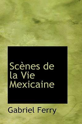 Scaunes de La Vie Mexicaine - Ferry, Gabriel