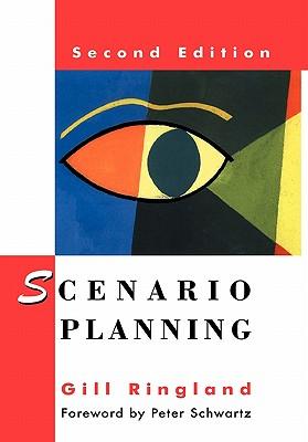 Scenario Planning: Managing for the Future - Ringland, Gill