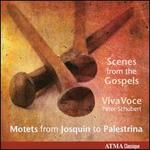 Scenes from the Gospels: Motets from Josquin to Palestrina