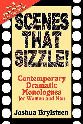 Scenes That Sizzle!: Contemporary Dramatic Monologues for Actors - Brylsteen, Joshua Logan