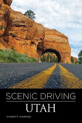 Scenic Driving Utah - Karras, Christy