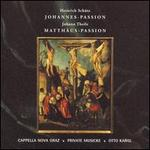 Sch�tz: Johannes-Passion; Theile: Matth�us-Passion