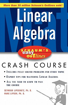 Schaum's Easy Outline of Linear Algebra - Lipschutz, Seymour, Ph.D., and Lipson, Marc Lars, and Kirkpatrick, Kimberly S (Editor)