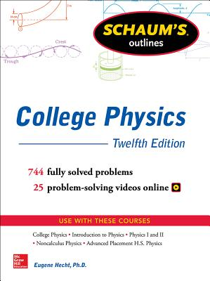 Schaum's Outline of College Physics, Twelfth Edition - Hecht, Eugene