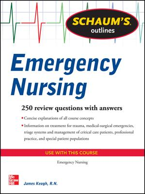 Schaums Outline Of Emergency Nursing 242 Review Questions