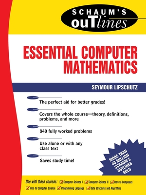 Schaum's Outline of Essential Computer Mathematics - Lipschutz, Seymour