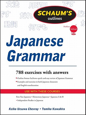 Schaums Outline of Japanese Grammar - Chevray, Keiko Uesawa, and Kuwahira, Tomiko