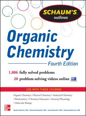 Schaum's Outline of Organic Chemistry: 1,806 Solved Problems + 24 Videos - Meislich, Herbert, and Nechamkin, Howard, and Sharefkin, Jacob