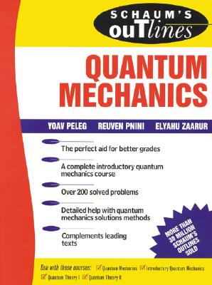 Schaum's Outline of Quantum Mechanics - Peleg, Yoav, Ph.D., and Zaarur, Eliahu, and Pnini, Reuven