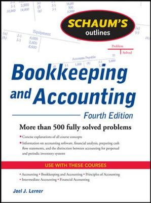 Schaum's Outline of Theory and Problems Bookkeeping and Accounting - Lerner, Joel J, PH.D.