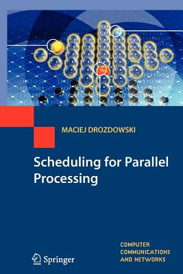 Scheduling for Parallel Processing - Drozdowski, Maciej