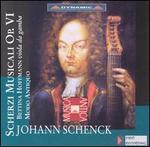 Schenck: Scherzi Musicali Op. VI