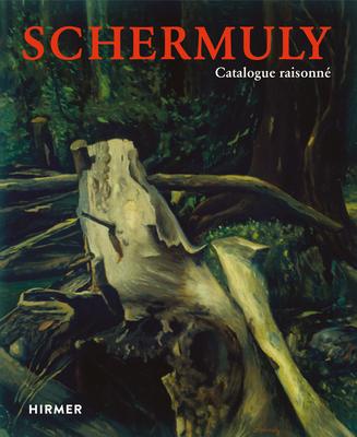 Schermuly: Catalogue Raisonne - Mosebach, Martin, and Schermuly, Brigitte