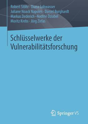 Schlusselwerke Der Vulnerabilitatsforschung - Stoehr, Robert, and Lohwasser, Diana, and Noack Napoles, Juliane