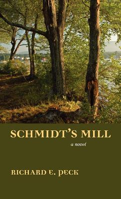 Schmidt's Mill - Peck, Richard E