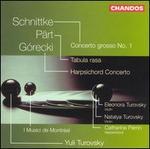 Schnittke: Concerto Grosso I; Pärt: Tabula Rasa; Görecki: Concerto