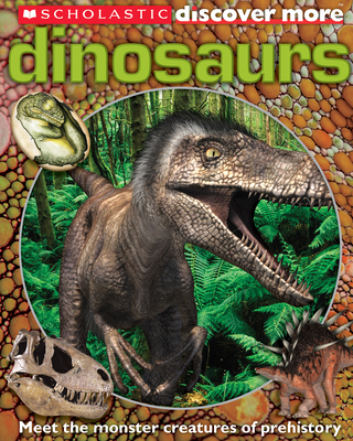 Scholastic Discover More: Dinosaurs - Arlon, Penelope, and Gordon-Harris, Tory