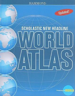 Scholastic New Headline World Atlas - Hammond World Atlas Corporation (Creator)