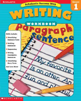 Scholastic Success With: Writing Workbook: Grade 1 - Cooper, Terry (Editor)