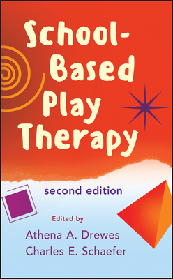 School-Based Play Therapy - Drewes, Athena A, PsyD (Editor)