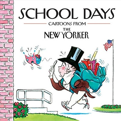 School Days: Cartoons from the New Yorker - Mankoff, Robert